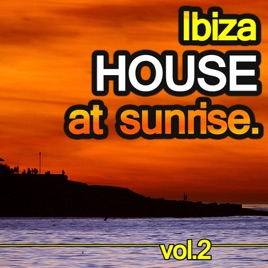 Ibiza house at sunrise vol 2 by various artists for Classic ibiza house tracks