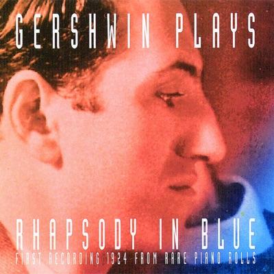 Gershwin Plays Rhapsody In Blue - George Gershwin