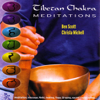 Tibetan Chakra Meditations - Ben Scott & Christa Michell