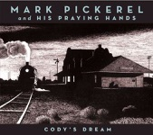 Mark Pickerel and His Praying Hands - She Sleeps Through Sirens