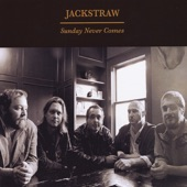 Jackstraw - Come On Back to Me