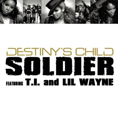 Soldier (feat. T.I. & Lil Wayne) - Single - Destiny's Child
