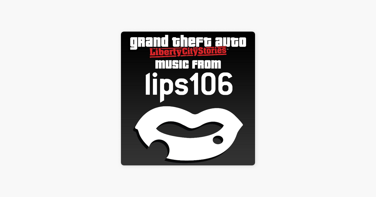 ‎Grand Theft Auto - Liberty City Stories (Music from Lips 106) [Original  Video Game Soundtrack] by Various Artists