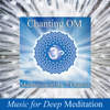 Chanting Om - Meditation on the 7 Chakras & Savasana Sound Bath Therapy - Music for Deep Meditation