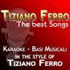 Tiziano Ferro: The Best Songs (Karaoke In the Style of Tiziano Ferro) - Basi Karaoke