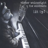 Victor Wainwright and the WildRoots - Our Last Goodbye