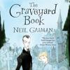 The Graveyard Book (Unabridged) - Neil Gaiman