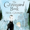 Neil Gaiman - The Graveyard Book (Unabridged) artwork