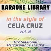 In the Style of Celia Cruz - Vol. 2 (Karaoke - Professional Performance Tracks)