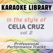 In the Style of Celia Cruz - Vol. 2 (Karaoke - Professional Performance Tracks)