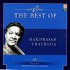 Pandit Hariprasad Chaurasia - The Best of Hariprasad Chaurasia artwork