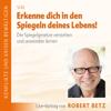 Robert Betz - Erkenne dich in den Spiegeln des Lebens artwork