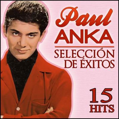 Paul Anka Selección de Éxitos: 15 Hits - Paul Anka