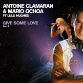 Antoine Clamaran - Give Some Love (feat. Lulu Hughes) [Klaas Remix Edit]