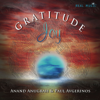 Gratitude Joy - Anand Anugrah & Paul Avgerinos