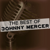 The Best Of Johnny Mercer