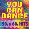 50s & 60s Hits: You Can Dance