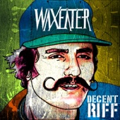 Waxeater - Covalent Bonds or Die