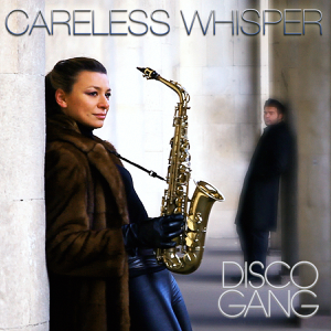 Disco Gang - Careless Whisper