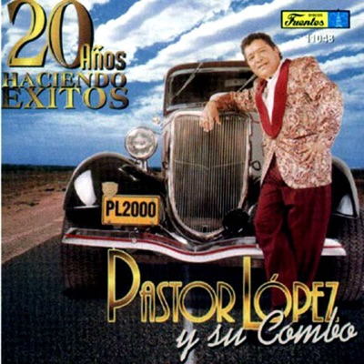 Pastor López - 20 Años Haciendo Éxitos [1997]