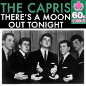 There's a Moon Out Tonight (Digitally Remastered) - The Capris