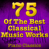 75 of the Best Classical Music Works (Piano Classics)