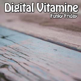 Funky Friday - Single by Digital Vitamine