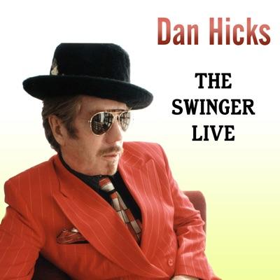 The Swinger Live - Dan Hicks
