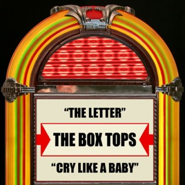 The Letter Cry Like a Baby Single by The Box Tops on iTunes