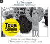 "La Tarantella: Antidotum Tarantulae (Extraits de la bande originale du film ""Tous les soleils"") - L'Arpeggiata, Christina Pluhar, Lucilla Galeazzi & Marco Beasley"