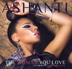 Ashanti - The Woman You Love feat. Busta Rhymes