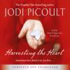 Harvesting the Heart (Unabridged) - Jodi Picoult
