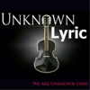 We Are Unknown Lyric - Unknown Lyric