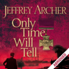 Jeffrey Archer - Only Time Will Tell: Clifton Chronicles, Book 1 artwork