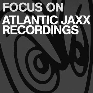 Focus On Atlantic Jaxx