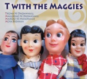 T With The Maggies - Bíodh Orm Anocht