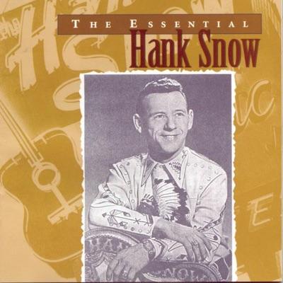 The Essential Hank Snow - Hank Snow