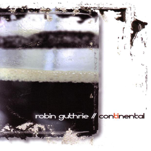 Robin Guthrie - Continental