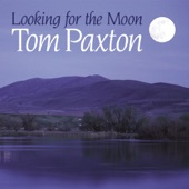 Tom Paxton - Looking for the Moon