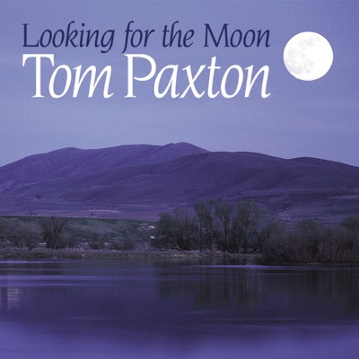 Looking for the Moon - Tom Paxton