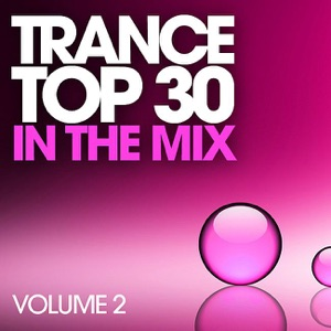 Trance Top 30 In the Mix, Vol. 2