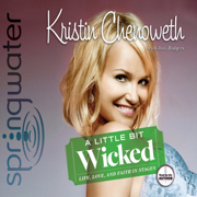 Download A Little Bit Wicked: Life, Love, and Faith in Stages (Unabridged) Audio Book