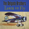 Learn to Fly - The Delgado Brothers