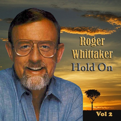 Hold On Vol. 2 - Roger Whittaker