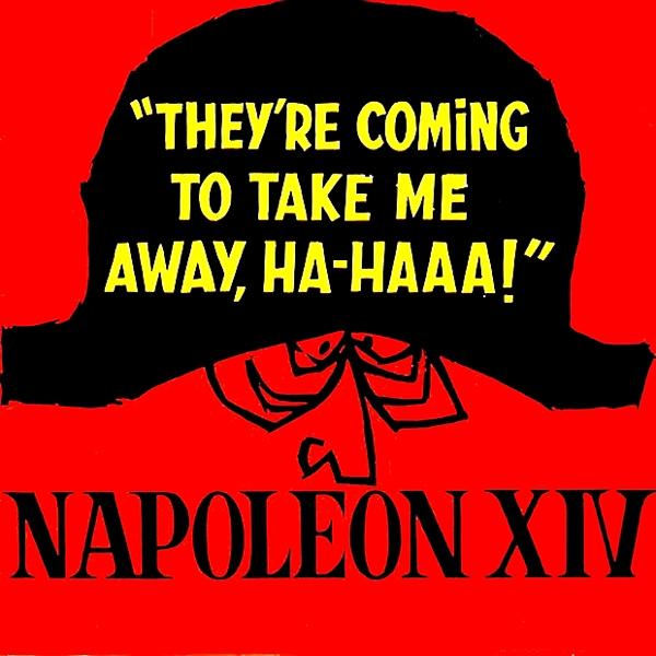 napoleon xivの they re coming to take me away ha haaa single
