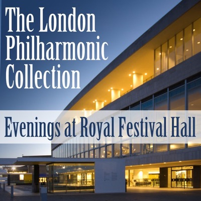 The London Philharmonic Collection: Evenings At Royal Festival Hall - London Philharmonic Orchestra