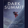 Nick Heil - Dark Summit: The True Story of Everest's Most Controversial Season (Unabridged)  artwork