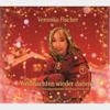 Weinachten Wieder Daheim - Veronika Fischer