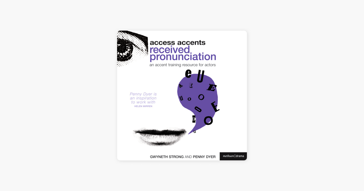 Access Accents: Received Pronunciation (RP) - An Accent Training Resource for Actors (Unabridged) - Gwyneth Strong and Penny Dyer