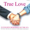 True Love - 20 Golden Memories of the 50's - Various Artists
